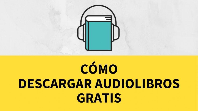 ¿Cómo descargar audiolibros gratis?